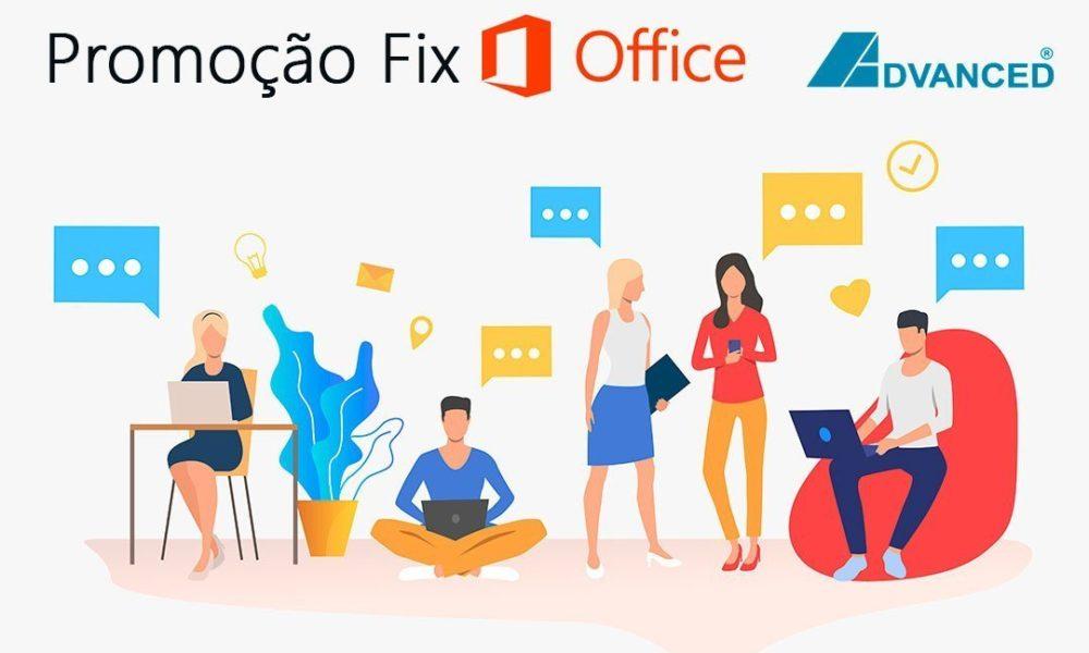 Advanced lança a promoção Fix-Office